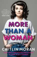 More Than a Woman Hardcover  by Caitlin Moran