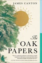 The Oak Papers Hardcover  by James Canton
