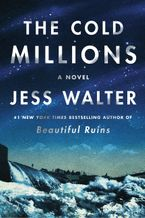 The Cold Millions Paperback  by Jess Walter