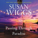 Passing Through Paradise Downloadable audio file UBR by Susan Wiggs