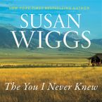 The You I Never Knew Downloadable audio file UBR by Susan Wiggs