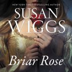 Briar Rose Downloadable audio file UBR by Susan Wiggs