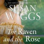 Raven and the Rose Downloadable audio file UBR by Susan Wiggs