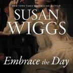 Embrace the Day Downloadable audio file UBR by Susan Wiggs