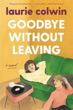 Goodbye Without Leaving Paperback  by Laurie Colwin