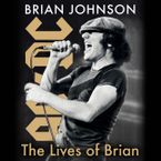 The Lives of Brian Downloadable audio file UBR by Brian Johnson