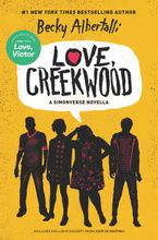 Love, Creekwood Hardcover  by Becky Albertalli