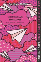 13 Little Blue Envelopes Epic Reads Edition