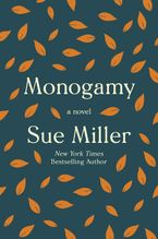 Monogamy Paperback  by Sue Miller