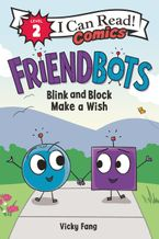 Friendbots: Blink and Block Make a Wish