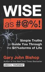 Wise As #@%! Merch Ed Hardcover  by Gary John Bishop