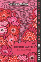 Dorothy Must Die Epic Reads Edition