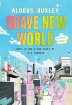 Brave New World: A Graphic Novel