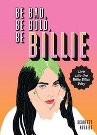 be-bad-be-bold-be-billie