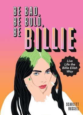 Be Bad, Be Bold, Be Billie