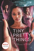 Tiny Pretty Things TV Tie-in Edition Paperback  by Sona Charaipotra