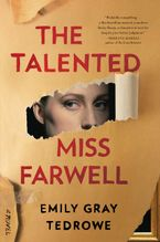 The Talented Miss Farwell Paperback  by Emily Gray Tedrowe