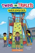 Twins vs. Triplets #1: Back-to-School Blitz