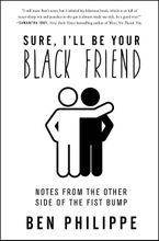 Sure, I'll Be Your Black Friend Hardcover  by Ben Philippe