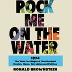 Rock Me on the Water Downloadable audio file UBR by Ronald Brownstein