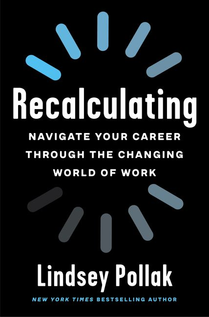 Book cover image: Recalculating: Navigate Your Career Through the Changing World of Work
