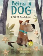 Being a Dog: A Tail of Mindfulness Hardcover  by Maria Gianferrari