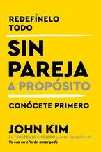 Single On Purpose \ Sin pareja. A proposito (Spanish edition)