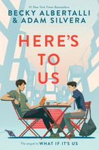 Here's to Us Hardcover  by Becky Albertalli