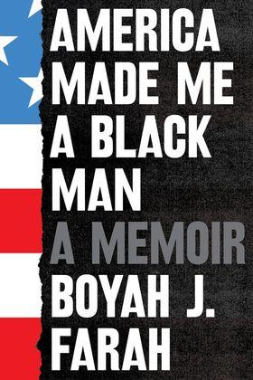 America Made Me a Black Man