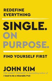 single-on-purpose