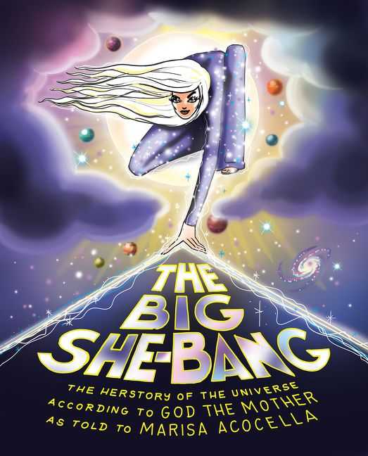 Book cover image: Big She-Bang, The  KF8: The Herstory of the Universe According to God the Mother