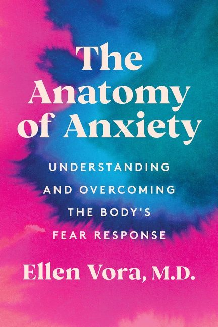 Book cover image: The Anatomy of Anxiety: Understanding and Overcoming the Body's Fear Response