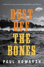Dust Off the Bones Hardcover  by Paul Howarth