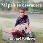My Vanishing Country \ Mi país se desvanece (Spanish edition) Downloadable audio file UBR by Bakari Sellers