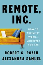 Remote, Inc. Hardcover  by Robert C. Pozen