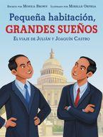 Pequeña habitación, grandes sueños: El viaje de Julián y Joaquín Castro