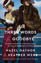 Three Words for Goodbye Hardcover  by Hazel Gaynor