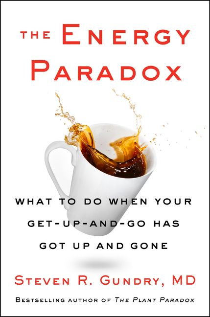 Book cover image: The Energy Paradox: What to Do When Your Get-Up-and-Go Has Got Up and Gone | USA Today Bestseller | National Bestseller