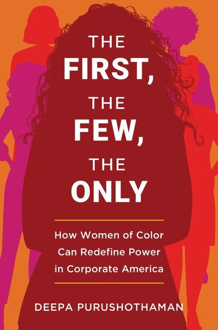 Book cover image: The First, the Few, the Only: How Women of Color Can Redefine Power in Corporate America
