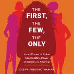 The First, the Few, the Only Downloadable audio file UBR by Deepa Purushothaman
