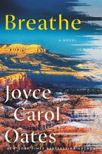 Breathe Hardcover  by Joyce Carol Oates