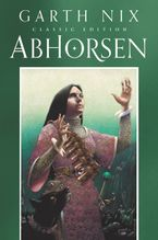 Abhorsen Classic Edition Paperback  by Garth Nix