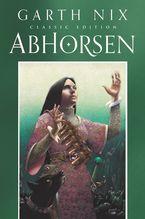 Abhorsen Classic Edition Paperback  by Garth Nix