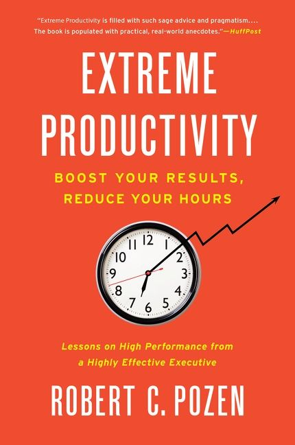 Book cover image: Extreme Productivity: Boost Your Results, Reduce Your Hours | New York Times Bestseller