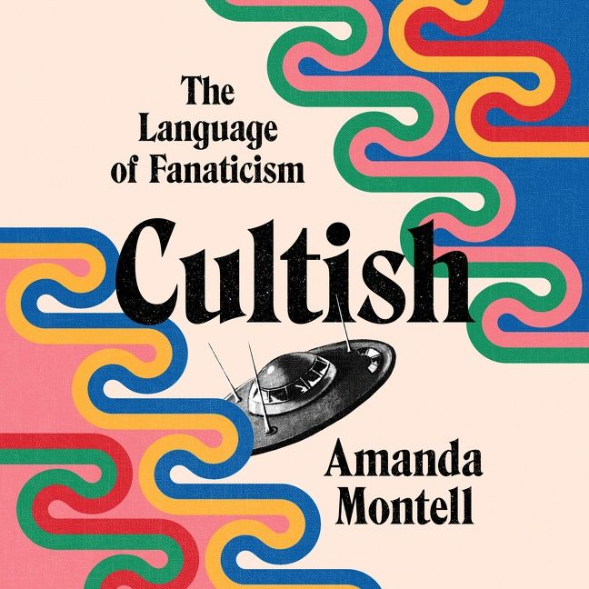 Book cover image: Cultish: The Language of Fanaticism