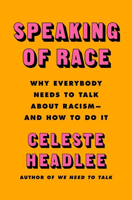 Book cover image: Speaking of Race: Why Everybody Needs to Talk About Racism—and How to Do It