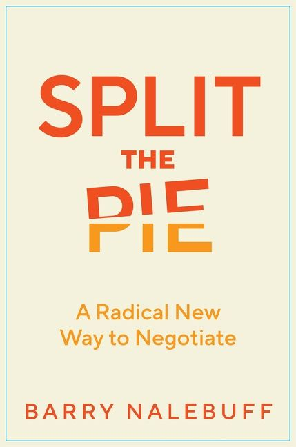 Book cover image: Split the Pie: A Radical New Way to Negotiate