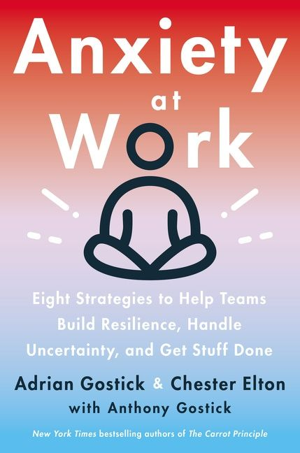Book cover image: Anxiety at Work: 8 Strategies to Help Teams Build Resilience, Handle Uncertainty, and Get Stuff Done
