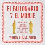 Billionaire and the Monk, The \ El billonario y el monje Downloadable audio file UBR by Vibhor Kumar Singh