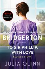 To Sir Phillip, With Love Hardcover  by Julia Quinn